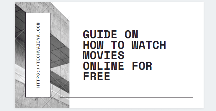 Guide On How To Watch Movies Online For Free