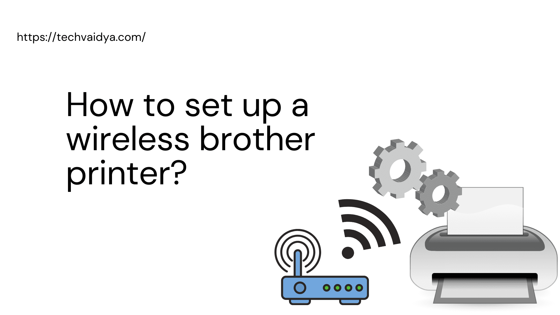 How to Connect Brother Printer With Wifi?