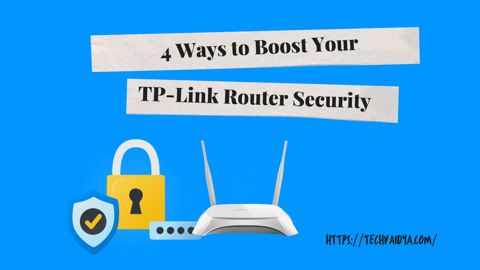 4 Ways to Boost TP-Link Router Security